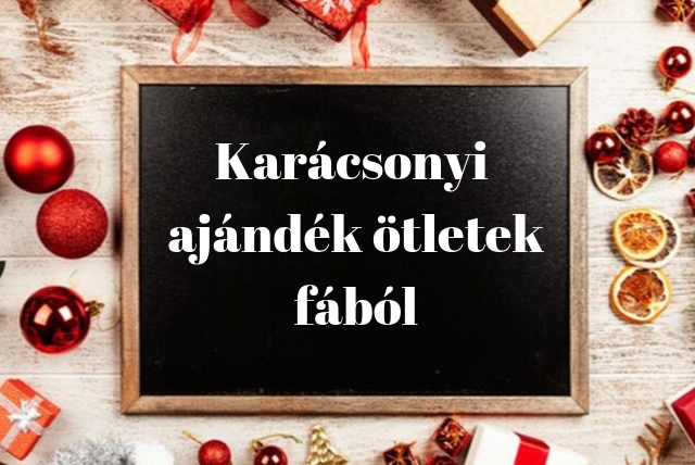 karácsonyi ajándék ötletek fából nyitókép